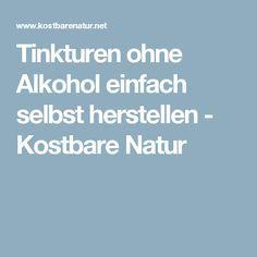 Tinkturen Ohne Alkohol Einfach Selbst Herstellen Alkohol