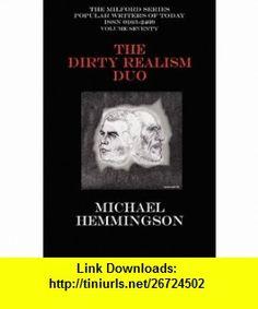 The Dirty Realism Duo Charles Bukowski  Raymond Carver (9781434402578) Michael Hemmingson, Charles Bukowski, Raymond Carver , ISBN-10: 1434402576  , ISBN-13: 978-1434402578 ,  , tutorials , pdf , ebook , torrent , downloads , rapidshare , filesonic , hotfile , megaupload , fileserve