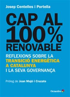 Centelles i Portella, Josep. CAP AL 100% RENOVABLE. Octaedro, 2015.