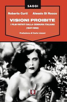 VISIONI PROIBITE – I film vietati dalla censura italiana Vol.1 (1947-68)