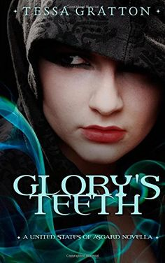 Glory's Teeth: A Novella of Hungry Girls and the End of the World (United States of Asgard)