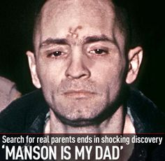 What if you found out Charles Manson was your DAD?