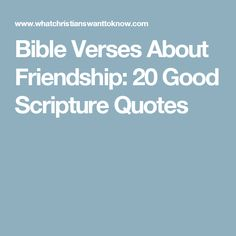 Bible Verses About Friendship: 20 Good Scripture Quotes