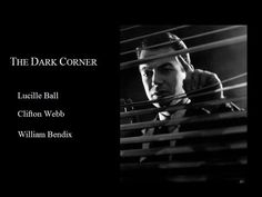 The Dark Corner 1946 - Clifton Webb/Lucille Ball/William Bendix
