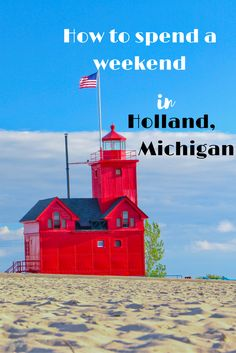 Holland, Michigan, home to beautiful beaches, a hip downtown and lots of history. Great weekend getaway!