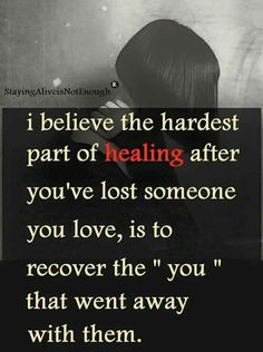 Healing after losing someone you love Great Quotes, Quotes To Live By, Me Quotes, Inspirational Quotes, Loss Quotes, Moving Quotes, Motivational Quotes, Missing My Son, Miss You Mom