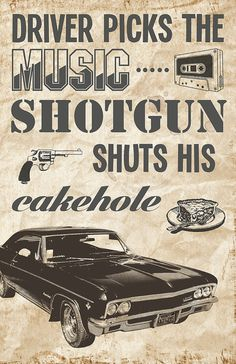 Driver picks the music, shotgun shuts his cakehole.