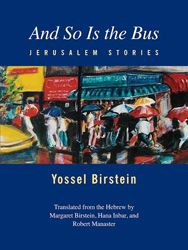 Yossel Birstein's sharp, laconic focus fraught with well-chosen details, wit, brief ruminations, and lingering questions produces tiny masterpieces of cultural insight and human yearning.