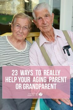 23 Ways To Really Help Your Aging Parent or Grandparent | How Does She #howdoesshe #family