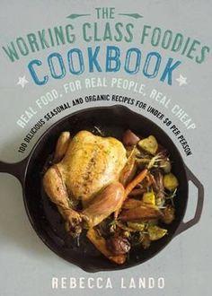 The Working Class Foodies Cookbook http://greatist.com/health/best-cookbooks