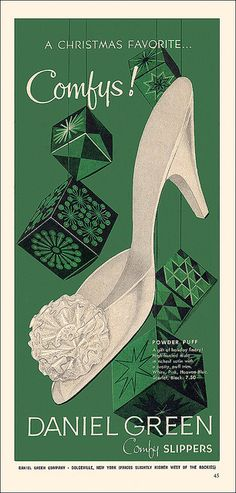 A Christmas ad for Daniel Green Comfy slippers. Mode Vintage, Vintage Shoes, Vintage Ads, Vintage Prints, Vintage Outfits, Retro Christmas, Christmas Themes, Xmas, Fifties Fashion