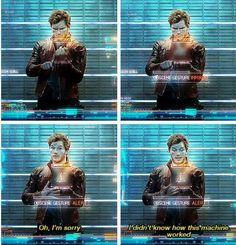 """""""I didn't know how this machine works.""""  Is anyone else absolutely crazy about Peter Quill already?"""