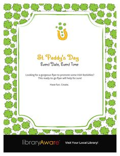 Looking to promote your St. Paddy's day activities? This ready-to-go LibraryAware flyer will help for sure!