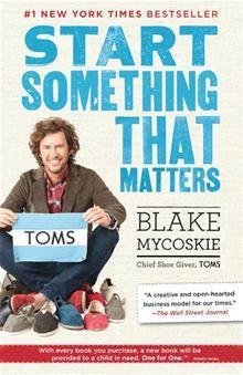 Start Something That Matters by Blake Mycoskie. Buy this eBook on Kobo: http://www.kobobooks.com/ebook/Start-Something-That-Matters/book-d3UTVSI1Y06N2_kVCKO1TQ/page1.html #kobo #ebooks