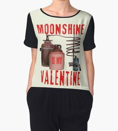 Moonshine Is My Valentine by WEBuyApparel