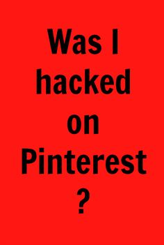Was My Pinterest Hacked?