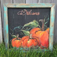 Rustic pumpkin welcome signteal frameWelcome sign Autumn Painting, Autumn Art, Fall Pictures, Pumpkin Pictures, Fall Pics, Window Art, Window Frames, Painted Signs, Hand Painted