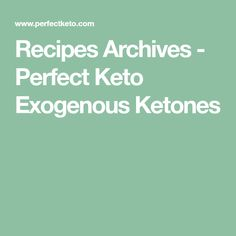 Recipes Archives - Perfect Keto Exogenous Ketones