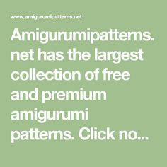 Amigurumipatterns.net has the largest collection of free and premium amigurumi patterns. Click now and discover wonderful crochet patterns!