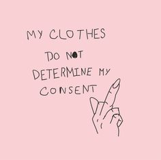 If I wear a dress it doesn't mean I'm gonna get naked. Remember that