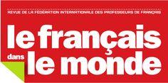 le français dans le monde- Pour les professionnels de l'enseignement du français.
