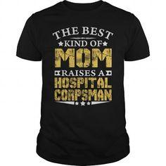THE BEST MOM RAISES A HOSPITAL CORPSMAN SHIRTS T-Shirts, Hoodies (22.9$ ==► Order Here!)