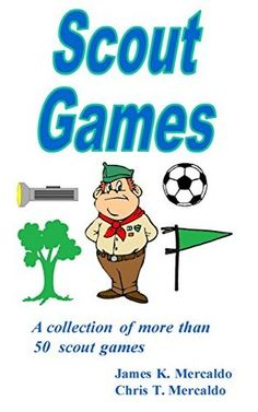 Scout Games: A collection of more than 50 scout games by Thomas Mercaldo