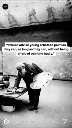 Paint as long as you can dont be afraid To paint badly Monet Wisdom Quotes, Words Quotes, Wise Words, Quotes To Live By, Me Quotes, Sayings, Art Qoutes, Cassandra Calin, Great Quotes