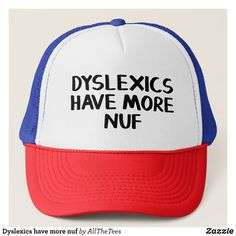 09c1ac70249 Dyslexics have more nuf trucker hat - Urban Hunter Fisher Farmer Redneck  Hats By Talented Fashion