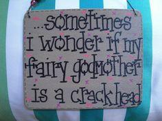 sometimes i wonder if my fairy godmother is a by gotmojo on Etsy, $8.95