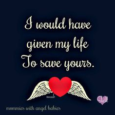 I sure would have to saved my son Jason. Only I love you and miss you so very much.