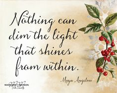 Nothing can dim...