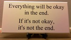 Shabby Chic Sign, Plaque, Inspirational Quote, Everything Will Be Okay, In The End,If It's Not Okay, It's Not The End, Handmade SK Products.