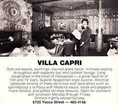 """Villa Capri's second location in Hollywood. A local hang out for James Dean, Marilyn Monroe and Frank Sinatra. It was owned by legendary restaurateur Pasquale """"Patsy"""" D'Amore."""