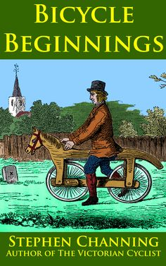 Bicycle Beginnings, by Stephen Channing, published by Ozaru Books - front cover