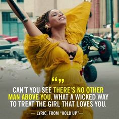 """11 """"Lemonade"""" Lyrics for Every Woman Who's Been Seriously Wronged by a Man Love Songs Lyrics, Cool Lyrics, Music Lyrics, Lyric Quotes, Song Qoutes, Wild Things Lyrics, Lemonade Lyrics, Beyonce's Lemonade, Frases"""