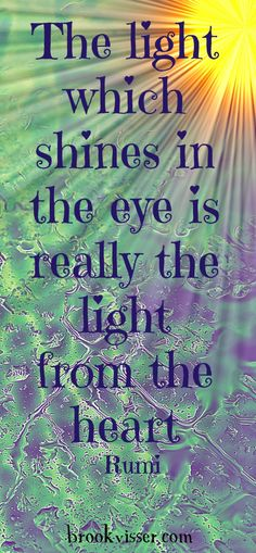 Never be afraid to let the light from your ❤ shine through your eyes. It could be a shining ⭐️that shows someone else the path from darkness.