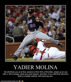 Yadier. For Ocho. Don't MAKE ME Crotch  Tag Ya... Been there done that and I'll do it again. GO OCHO!