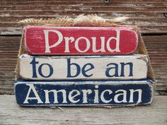 Vintage 4th of July/Patriotic Proud To Be An American Wood Block Stacker God Bless America