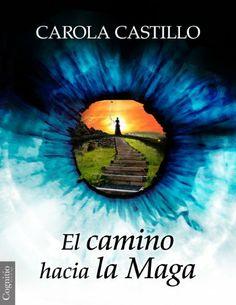 El camino hacia la Maga (Spanish Edition) by Carola Castillo. $11.01. 126 pages. Publisher: Cognitio, LLC (January 6, 2013)