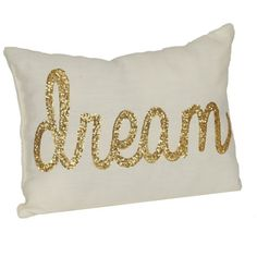 Make all of your dreams golden with this Ivory Dream Accent Pillow.  You'll love its faux linen fabric and the metallic shine of its gold sequin writing.  Pill…