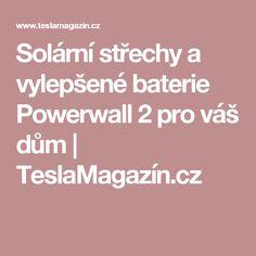 Solární střechy a vylepšené baterie Powerwall 2 pro váš dům | TeslaMagazín.cz Tesla Motors