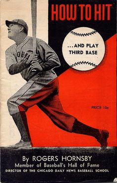 How to Hit and Play Third Base by Rogers Hornsby by baseballart, via Flickr