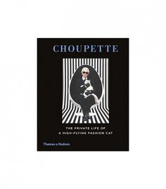 Choupette: The Private Life of a High-Flying Fashion Cat by Patrick Mauries and Jean-Christophe Napias