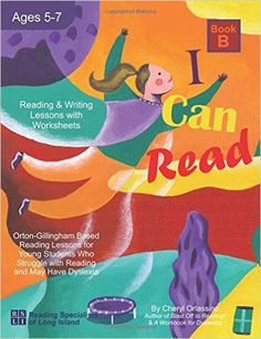 I Can Read, Book B: Orton-Gillingham Based Reading Lessons for Young Students Who Struggle with Reading and May Have Dyslexia: Cheryl Orlassino: 9780983199687: Amazon.com: Books