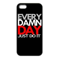 EVERY DAMN DAY JUST DO IT Unique Apple Iphone 5 5S Durable Hard Plastic Case Cover CustomDIY EVERY DAMN DAY,http://www.amazon.com/dp/B00FNLZTRK/ref=cm_sw_r_pi_dp_0lC9sb1G79QC63PP