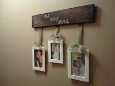 Pallet board, place stickers for your saying, spray paint with black paint lightly over words to create burnt look, remove stickers, nail ribbon to back of board and tie to picture frames!