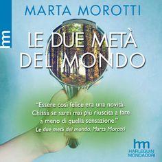 Le Lettrici Impertinenti: [BlogTour] LE DUE METÀ DEL MONDO di Marta Morotti