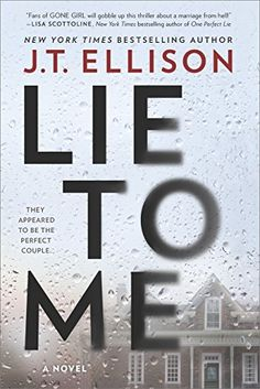 J.T. Ellison's Lie to Me is one of the year's biggest thriller books to read.