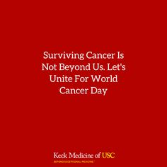 Surviving Cancer Is Not Beyond Us. Let's Unite For World Cancer Day
